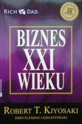 Robert T. Kiyosaki • Biznes XXI wieku