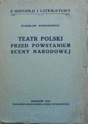 Stanisław Windakiewicz • Teatr polski przed powstaniem sceny narodowej