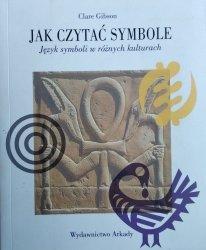 Clare Gibson • Jak czytać symbole