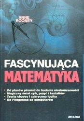 Anne Rooney • Fascynująca matematyka