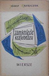 Józef Ratajczak • Zamknięcie krajobrazu [dedykacja autora]
