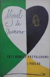 Miguel de Unamuno • Trzy nowele przykładowe i prolog [Jerzy Zbijewski]