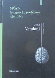 Jerzy Vetulani • Mózg: fascynacje, problemy, tajemnice [dedykacja autora]