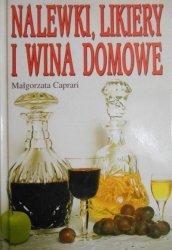 Małgorzata Caprari • Nalewki, likiery i wina domowe