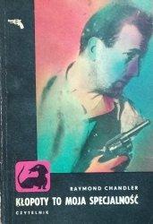 Raymond Chandler • Kłopoty to moja specjalność