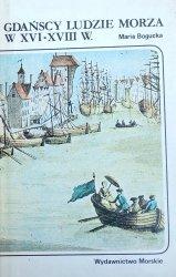 Maria Bogucka • Gdańscy ludzie morza w XVI-XVIII w.
