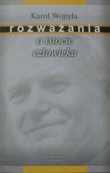Karol Wojtyła • Rozważania o istocie człowieka