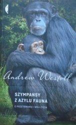 Andrew Westoll • Szympansy z azylu Fauna. O przetrwaniu i woli życia