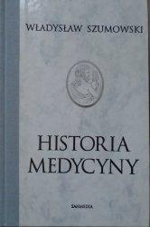 Władysław Szumowski • Historia medycyny filozoficzne ujęta