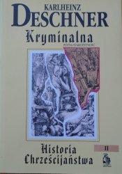 Karlheinz Deschner • Kryminalna historia chrześcijaństwa tom 2.