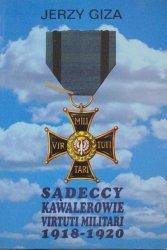 Jerzy Giza • Sądeccy kawalerowie Virtuti Militari 1918-1920