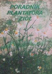 Antonina Rumińska • Poradnik plantatora ziół