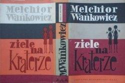 Melchior Wańkowicz • Ziele na kraterze [Tadeusz Niemirski]