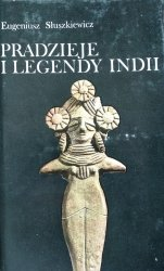 Eugeniusz Słuszkiewicz • Pradzieje i legendy Indii