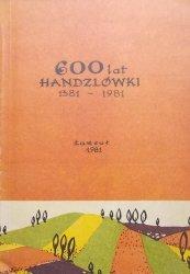 600 lat Handzlówki 1381-1981 • Z dziejów politycznych, społecznych, gospodarczych i kulturalnych wsi