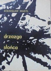 Stanisław Wasyl • Drzazga słońca