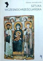 Elżbieta Jastrzębowska • Sztuka wczesnochrześcijańska