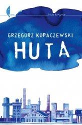 Grzegorz Kopaczewski • Huta