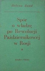 Helena Zand • Spór o władzę po Rewolucji Październikowej w Rosji (Rady i Konstytuanta)