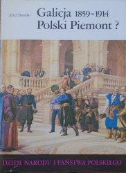 Józef Buszko • Galicja 1859-1914. Polski Piemont? [III-56]