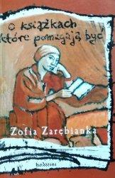 Zofia Zarębianka • O książkach, które pomagają być