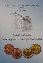 Rafał Janke • Źródła z dziejów mennicy warszawskiej 1765-1868. Numizmatyka