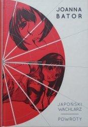 Joanna Bator • Japoński wachlarz. Powroty