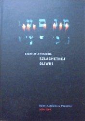 red. Jerzy Stranz • Czerpiąc z korzenia szlachetnej oliwki. Dzień judaizmu w Poznaniu 2004-2007