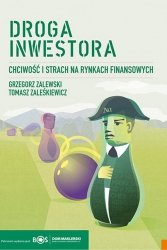 Grzegorz Zalewski, Tomasz Zaleśkiewicz • Droga inwestora. Chciwość i strach na rynku finansowym