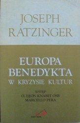 Joseph Ratzinger • Europa Benedykta w kryzysie kultur