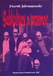 Marek Jędrzejczak • Subkultury a przemoc