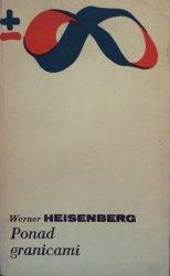 Werner Heisenberg • Ponad granicami