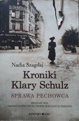 Nadia Szagdaj • Kroniki Klary Schulz. Sprawa pechowca