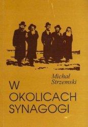 Michał Strzemski • W okolicach synagogi