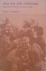 Roy A. Rappaport • Pigs for the Ancestors. Ritual in the Ecology of New Guinea People