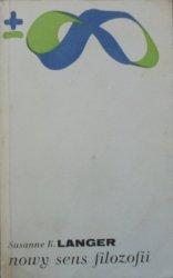 Susanne K. Langer • Nowy sens filozofii. Rozważania o symbolach myśli, obrzędu i sztuki [symbole, mity, obrzędy]