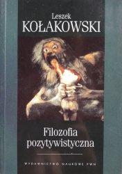 Leszek Kołakowski • Filozofia pozytywistyczna. Od Hume'a do Koła Wiedeńskiego