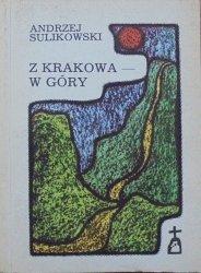 Andrzej Sulikowski • Z Krakowa w góry