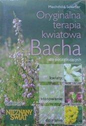 Mechthild Scheffer • Oryginalna terapia kwiatowa Bacha dla początkujących