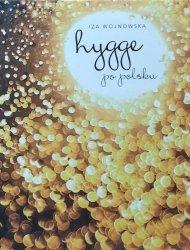 Iza Wojnowska • Hygge po polsku