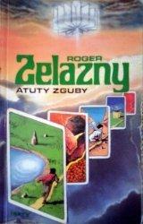 Roger Zelazny • Atuty zguby