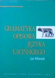 Jan Wikarjak • Gramatyka opisowa języka łacińskiego