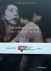 Tadeusz Kornaś • Aniołom i światu widowisko