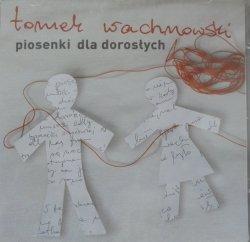 Tomek Wachnowski • Piosenki dla dorosłych • CD