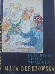 Maja Berezowska • Piórkiem przez stulecia [Janusz Maria Brzeski]