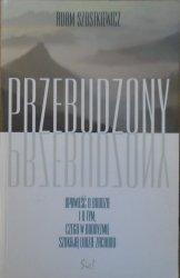 Adam Szostkiewicz • Przebudzony. Opowieść o Buddzie i o tym, czego w buddyzmie szukają ludzie zachodu