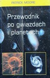 Patrick Moore • Przewodnik po gwiazdach i planetach