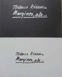 Tadeusz Różewicz • Margines, ale...