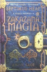 Angie Sage • Septimus Heap. Zakazana magia