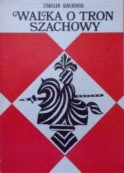 Stanisław Gawlikowski • Walka o tron szachowy